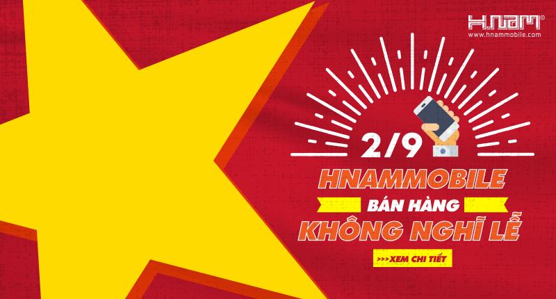 Quốc khánh 2/9: Hnam Mobile bán hàng KHÔNG NGHỈ LỄ hình 1