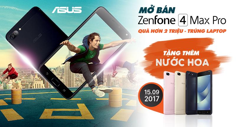 15/9: Mở bán Asus Zenfone 4 Max Pro - Quà hơn 2 triệu, trúng laptop, tặng thêm nước hoa hình 1
