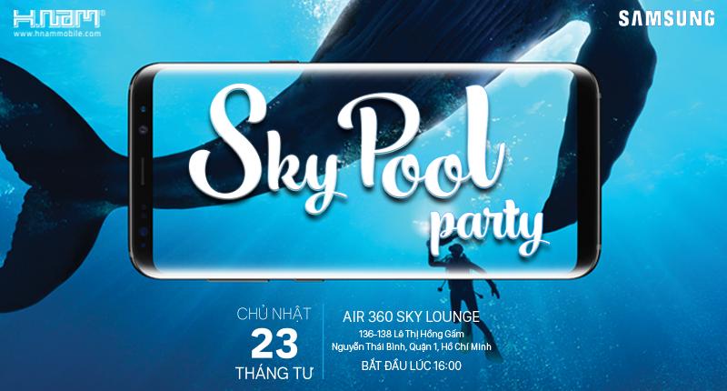 EVENT: Đặt cọc Galaxy S8 | S8 Plus và tham gia sự kiện SKY POOL PARTY siêu chảnh hình 1