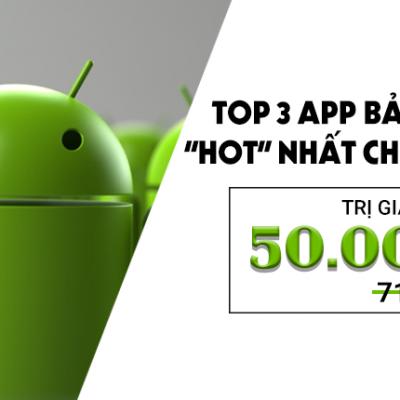 Top 3 app bản quyền 'hot' nhất mà người dùng smartphone Android nên cài