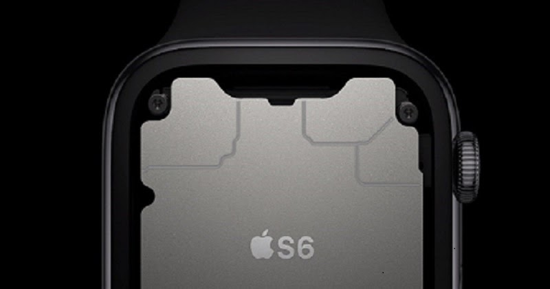 Apple Watch Series 6 chip S6 mạnh mẽ
