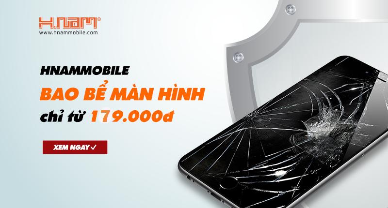 Hnam Mobile bao bể màn hình chỉ từ 179.000đ hình 1