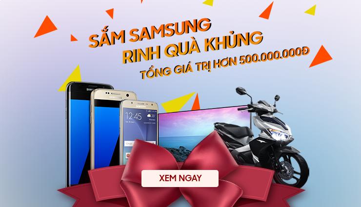 Sắm Samsung - Rinh quà khủng