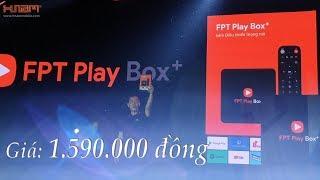 FPT Play Box+ 2019 chính thức ra mắt với nhiều nâng cấp đáng giá