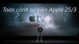 Toàn cảnh sự kiện Apple Event March ngày 25/3