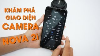 Khám phá giao diện camera Huawei Nova 2i: Tưởng khó mà dễ.