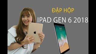 Đập hộp iPad 2018 (Gen 6): Cấu hình mạnh, giá tốt, hỗ trợ Pencil