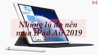 Nên mua iPad Air 2019 hay iPad Pro 10.5 inch?