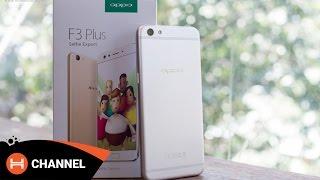 Mở hộp Oppo F3 Plus: Điện thoại có 2 camera chụp ảnh tự sướng.
