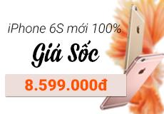 iPhone 6s mới 100% - Giá SHOCK: 8.599.000đ
