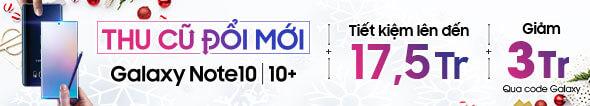 Thu cũ đổi mới Note10|10+ Tiết Kiệm Lên Đến 17 Triệu