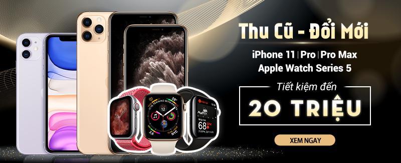 Thu cũ đổi mới - Lên đời iPhone 11