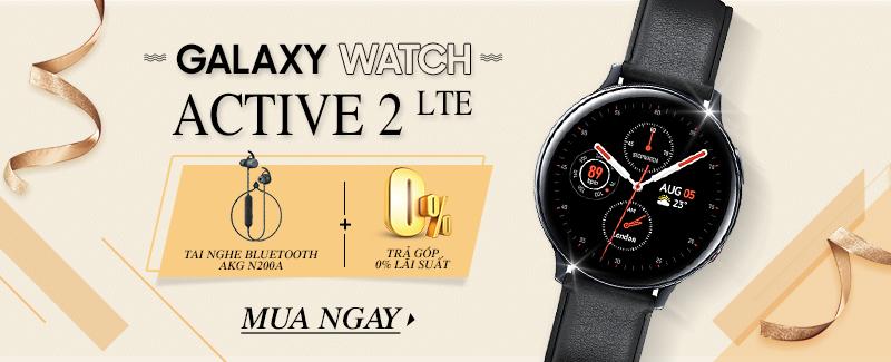Galaxy Watch active 2 LTE - Nhận quà hấp dẫn