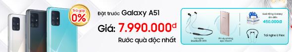 Đặt trước Galaxy A51 Rước quà độc đáo