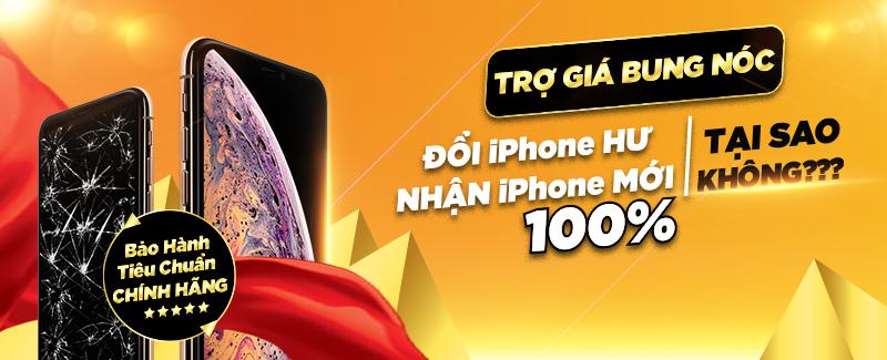 Đổi iPhone Hư Nhận iPhone Mới 100%