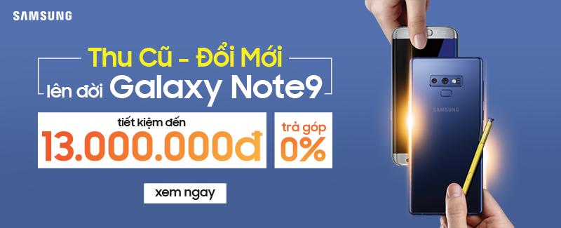 Lên Đời Note 9, Tiết Kiệm 13Tr