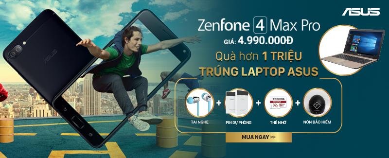ZenFone 4 Max Pro: Đã có hàng, quà 1 triệu