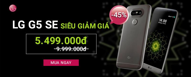 Xả hàng LG G5 se, chỉ còn: 5.499.000đ
