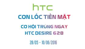 Chỉ có tại Hnam: Cơn lốc tiền mặt - Rút thăm trúng HTC Desire 628