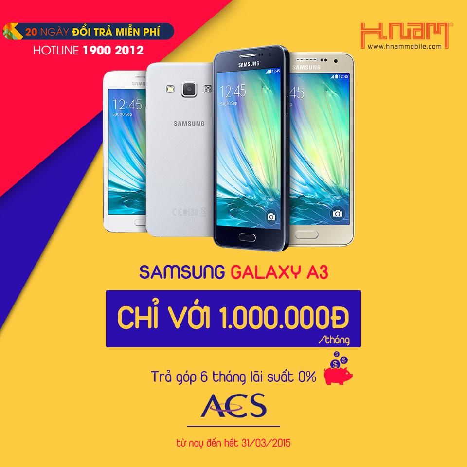 Cùng ACS trả góp Samsung Galaxy A3 lãi suất 0%