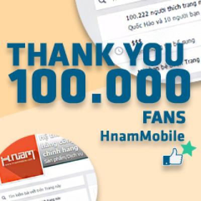 Chúc mừng Facebook fanpage Hnam Mobile cán mốc 100.000 thành viên