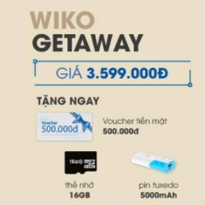 Sắm 01 điện thoại Wiko Getaway – Được 05 Tặng!