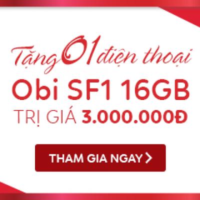 Tặng: 01 điện thoại OBI SF1 16GB trị giá 3.000.000Đ. Tham gia ngay!