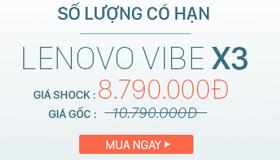 Lenovo Vibe X3 cấu hình KHỦNG, giá độc quyền tại HnamMobile.com chỉ 8.7 triệu đồng