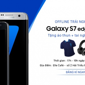 Mời đăng ký Offline trải nghiệm Samsung Galaxy S7 & S7 Edge