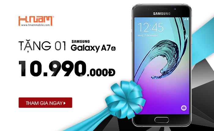 Tặng 01 điện thoại Galaxy A7 (2016) trị giá 10.990.000Đ