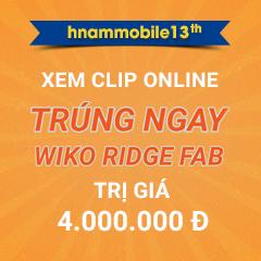 Thể Lệ Game - Xem Clip Online, Trúng Ngay Wiko Ridge Fab