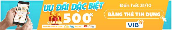 GIẢM ĐẾN 500k CHO CHỦ THẺ TÍN DỤNG VIB