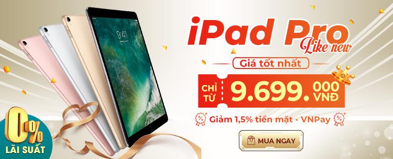 iPad Pro like new - Chỉ từ 9.699.000đ