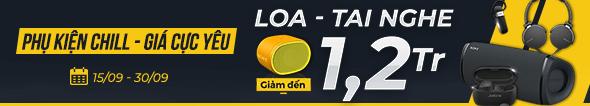 Loa - Tai nghe giảm đến 1,2 triệu