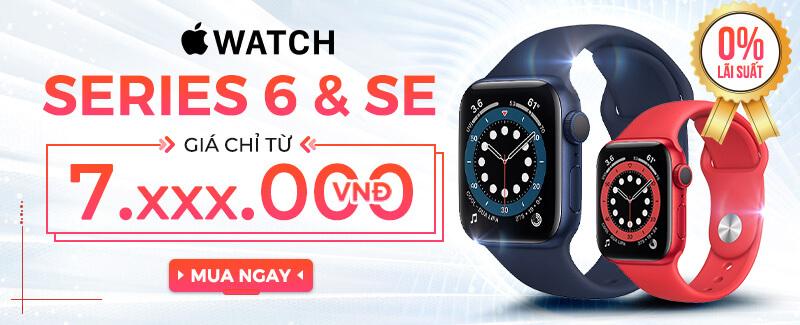 Mua Ngay Apple Watch Series 6 & SE