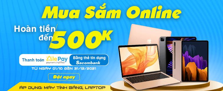Mua sắm online HOÀN TIỀN 500.000Đ