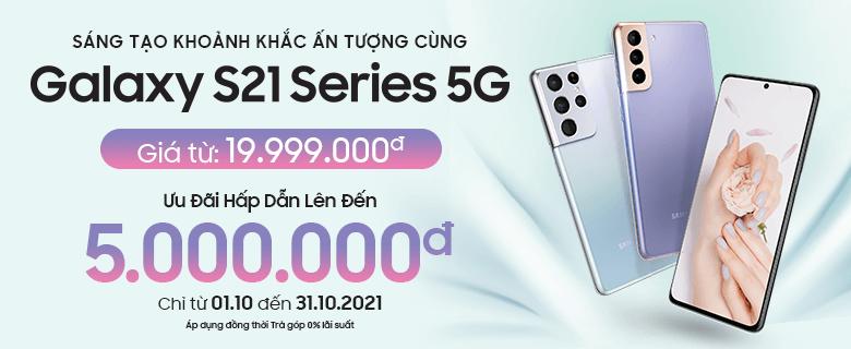 S21 Series 5G<br>Giảm đến 5.000.000đ