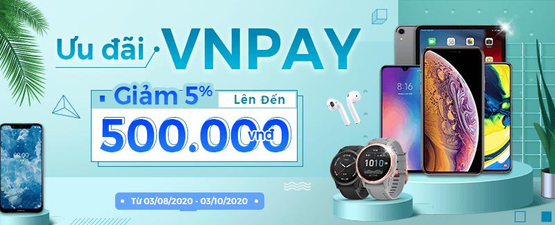 Thanh toán qua VNPay Giảm lên đến 500k